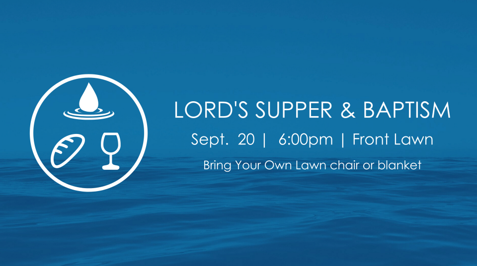Lord's Supper & Baptism Sept 20, 2020